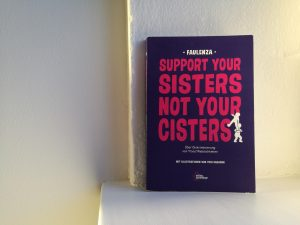 Support Your Sisters, Not Your Cisters: Cover des Buchs von FaulenzA